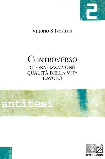 Book Cover: Controverso. Globalizzazione, qualità della vita, lavoro