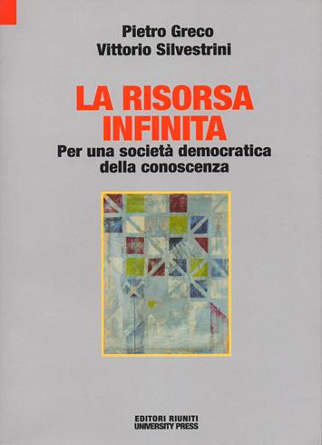 Book Cover: La risorsa infinita. Per una società democratica della conoscenza